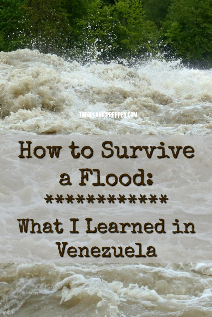 Surviving a flood is down to how well you prepared and how much you know. Here are some tips that Jose learned when he witnessed numerous floods in Venezuela.