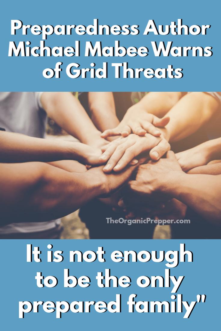 Preparedness author Michael Mabee warns of catastrophic grid threats. \