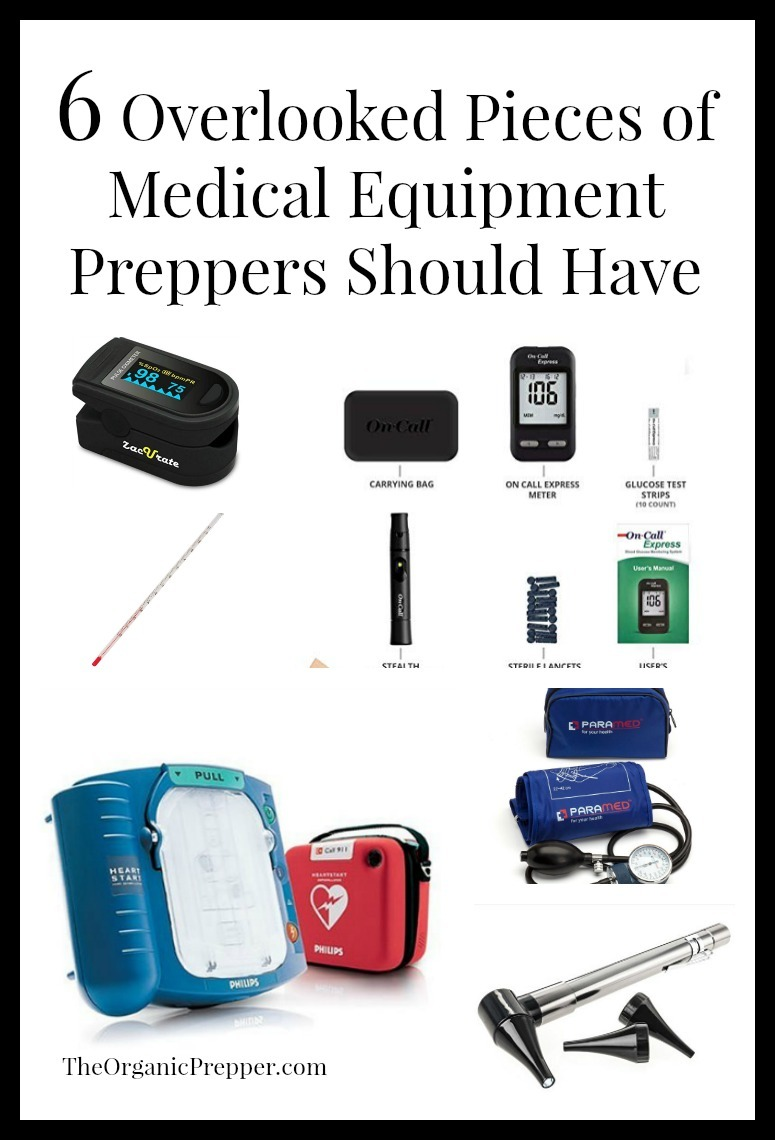 Every prepper should have a kit containing these six often-overlooked pieces of medical equipment. | The Organic Prepper