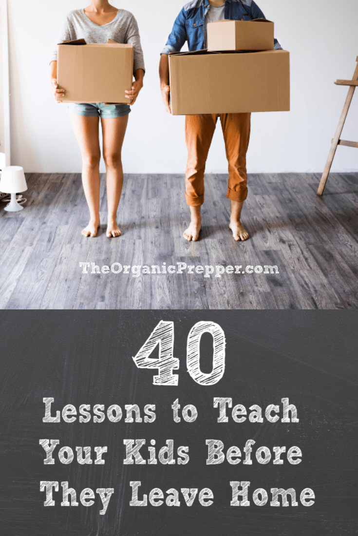 If you want your kids to be successful adults, there are many important things you must teach them while they\'re at home. Here are 40 essential lessons. | The Organic Prepper