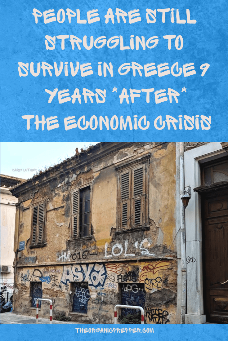 Years after the financial crisis in Greece was in the news, most people forgot about it. It may not be in the headlines but the crisis is far from over. | The Organic Prepper