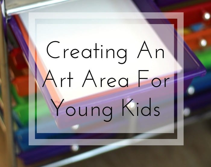Creating An Art Area For Young Kids