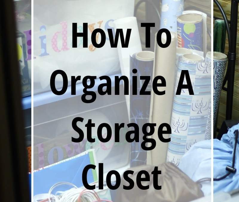 How To Organize A Storage Closet