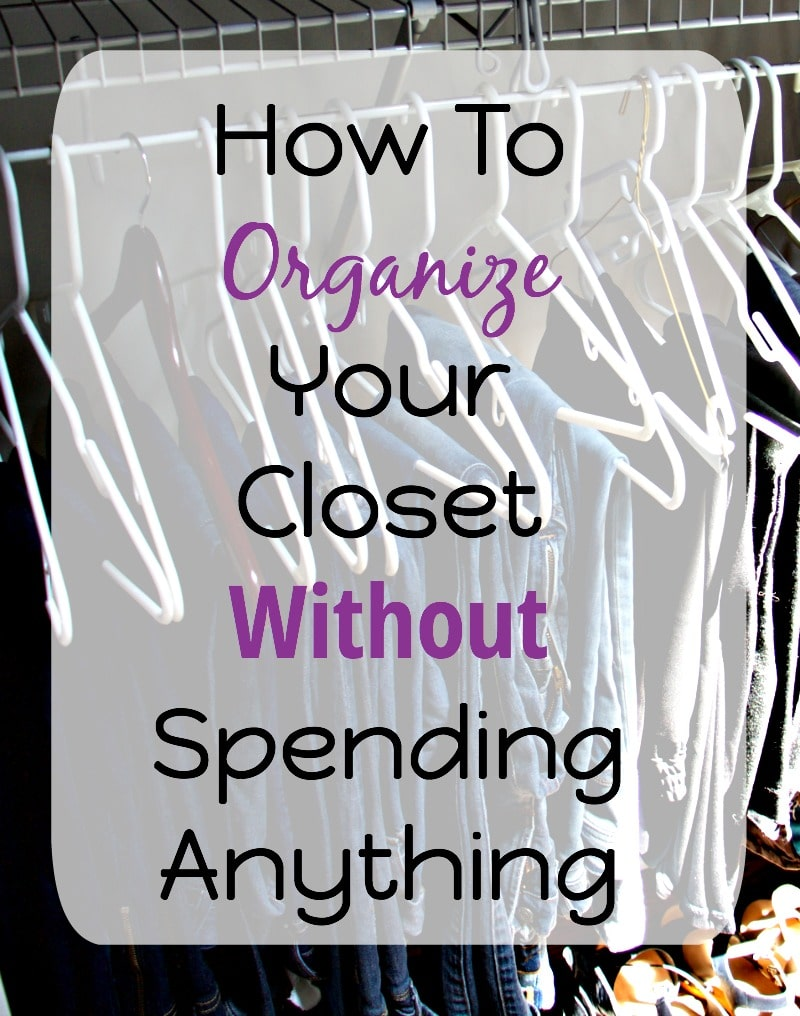 How To Organize Your Closet Without Spending Anything