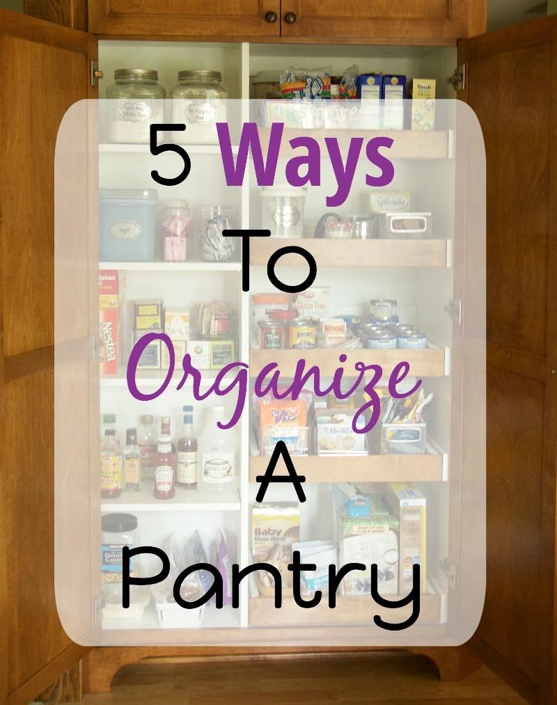 5 Ways To Organize Pantry