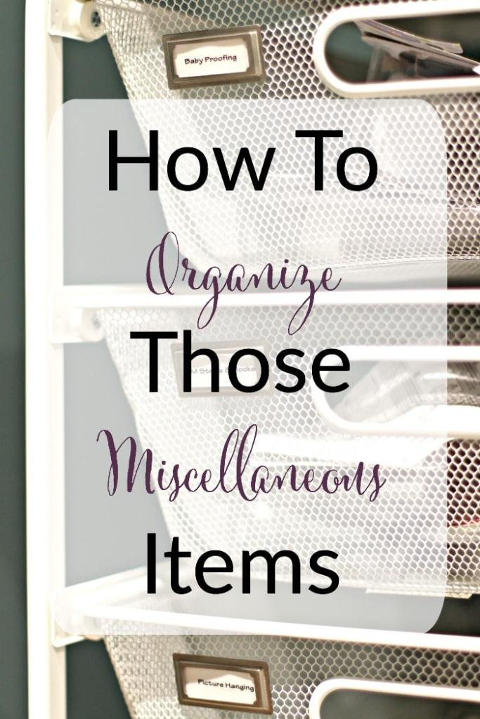 How To Organize Those Miscellaneous Items overly with background of The Container Store Elfa drawers and labels #miscellaneous #organized