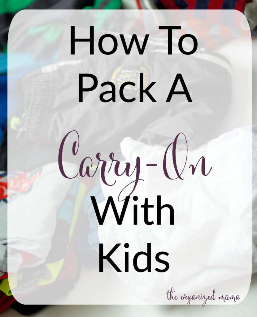 how to pack carry on with kids