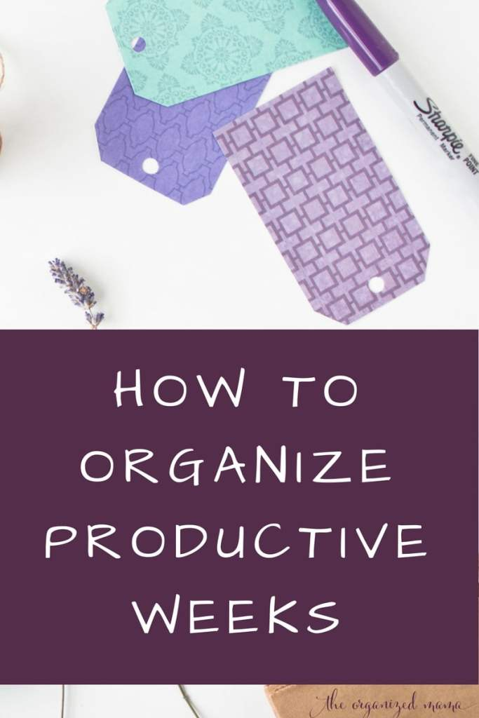 How To Organize Productive Weeks