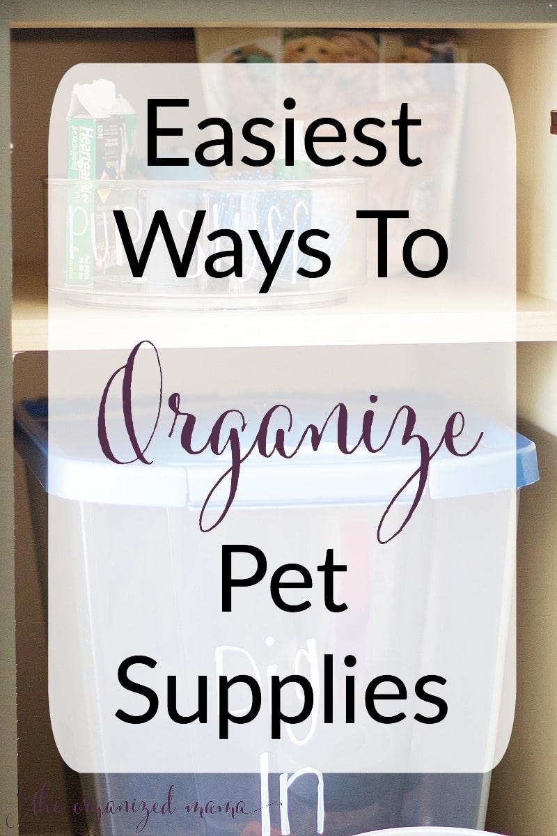 easiest ways to organize pet supplies