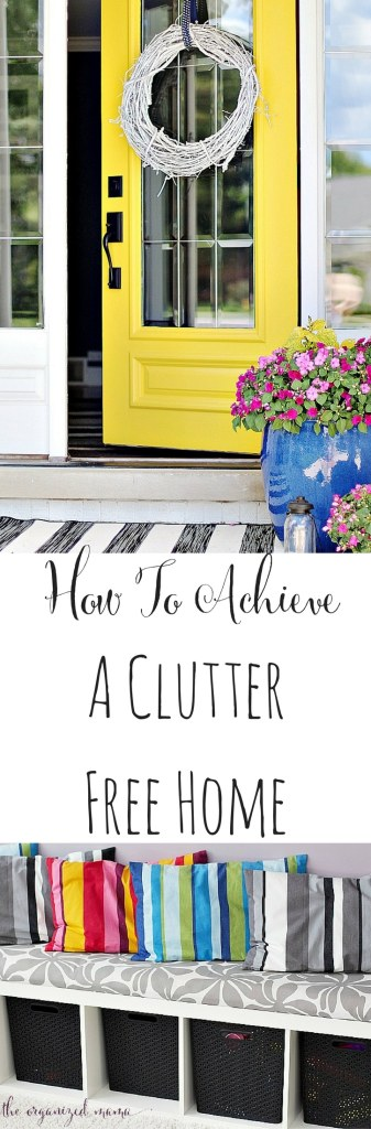 Learn tips on how to achieve a clutter free home from a professional organizer. Yellow door opening to inside house and colorful play room with text. #clutterfree #declutter #organize