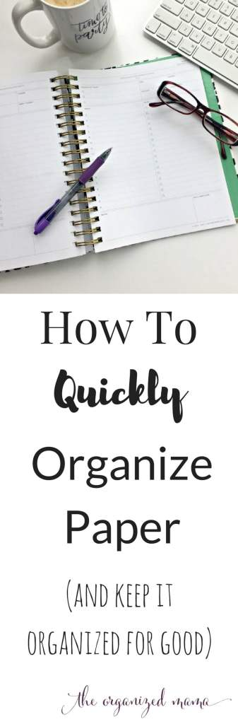 Learn how to quickly organize papers and keep them organized by using professional organizer, The Organized Mama's system. Sort, store, systems, and maintanence! #paperclutter #organized
