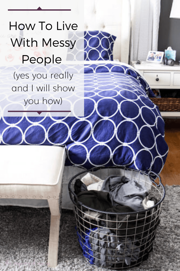 how to live with messy people text overlay clean bedroom