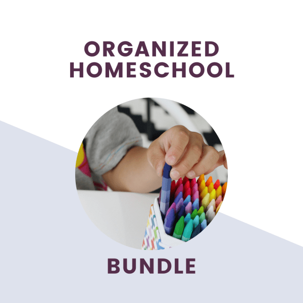 the organized homeschool bundle text over picture of child pulling crayons from box