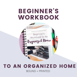 text overlay saying beginner's workbook to an organized home bound version