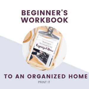 text overlay saying beginner's workbook to an organized home print version