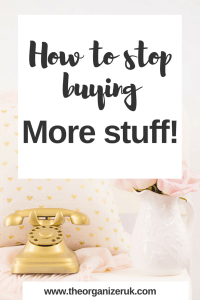 how to stop buying more stuff !