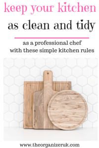 keep your kitchen as clean and tidy as a professional, with these simple kitchen rules