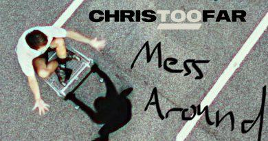 Chris Too Far Mess Around cover