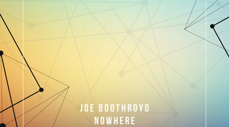 Joe Boothroyd Nowhere cover