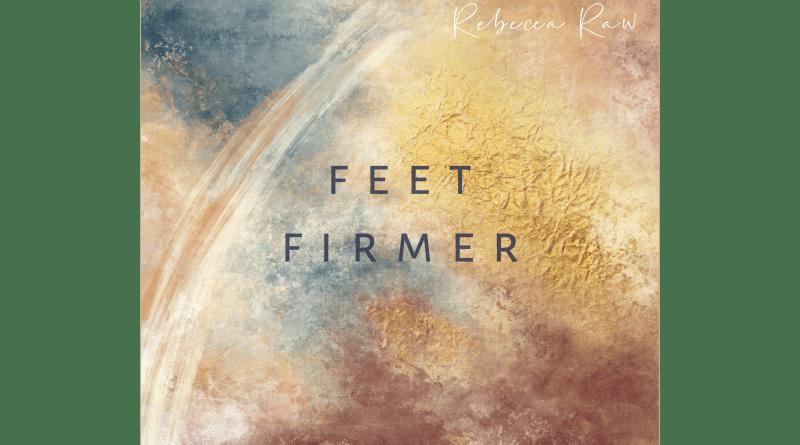rebecca raw feet firmer