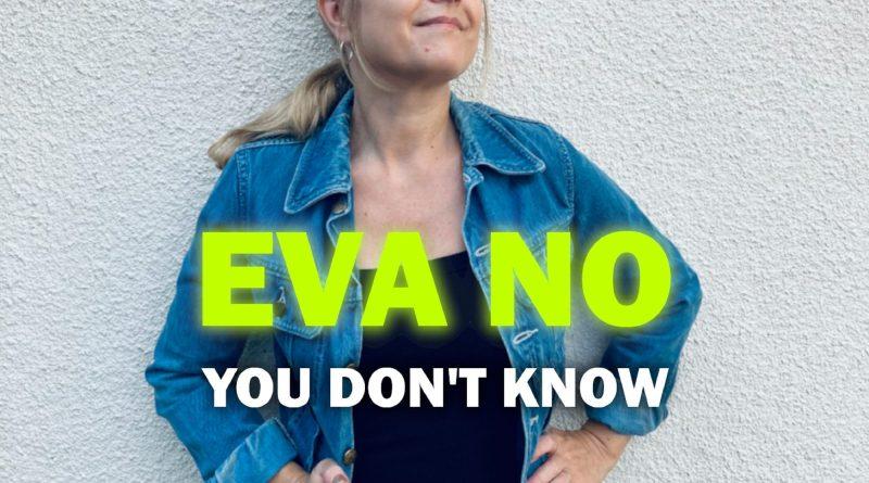 Eva No You Don't Know single cover