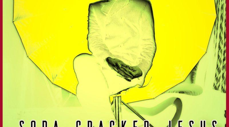 Soda Cracker Jesus Kill it Tomorrow single cover
