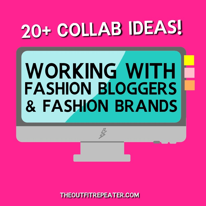 collab with fashion bloggers brands companies collaboration sponsorships friends real life