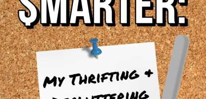 Shop Smarter: My Thrifting & Decluttering Strategy (+ Videos!)