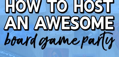 Your Guide To Hosting An Awesome Board Game Night