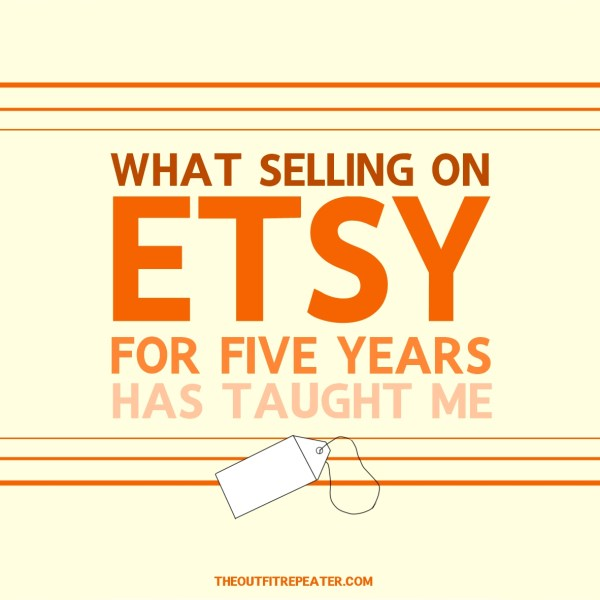 What Selling on Etsy for 5 Years Has Taught Me