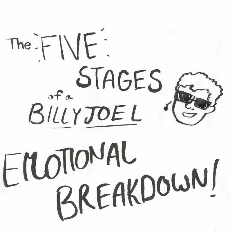 the five stages of a billy joel emotional breakdown