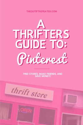 how to use pinterest as a thrifter guide thrift stores hannah rupp the outfit repeater