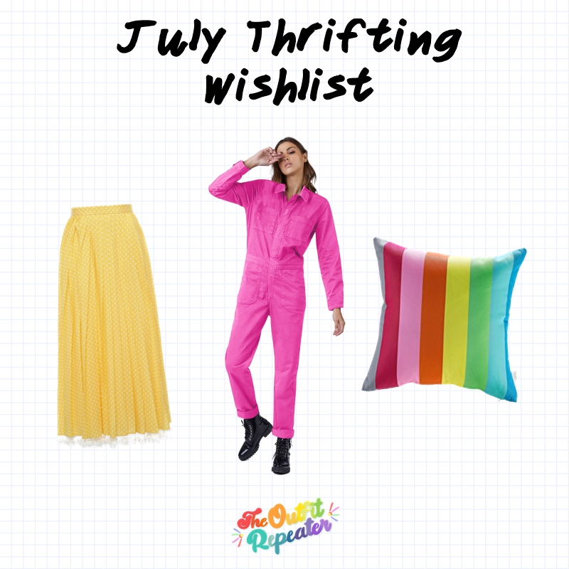 july thrifting wishlist hannah rupp the outfit repeater