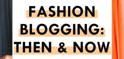 How It Started, How It's Going: Fashion Blog Edition