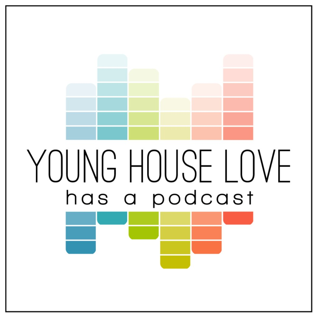 In Pursuit of Buying Less & Doing More - Young House Love Has a Podcast