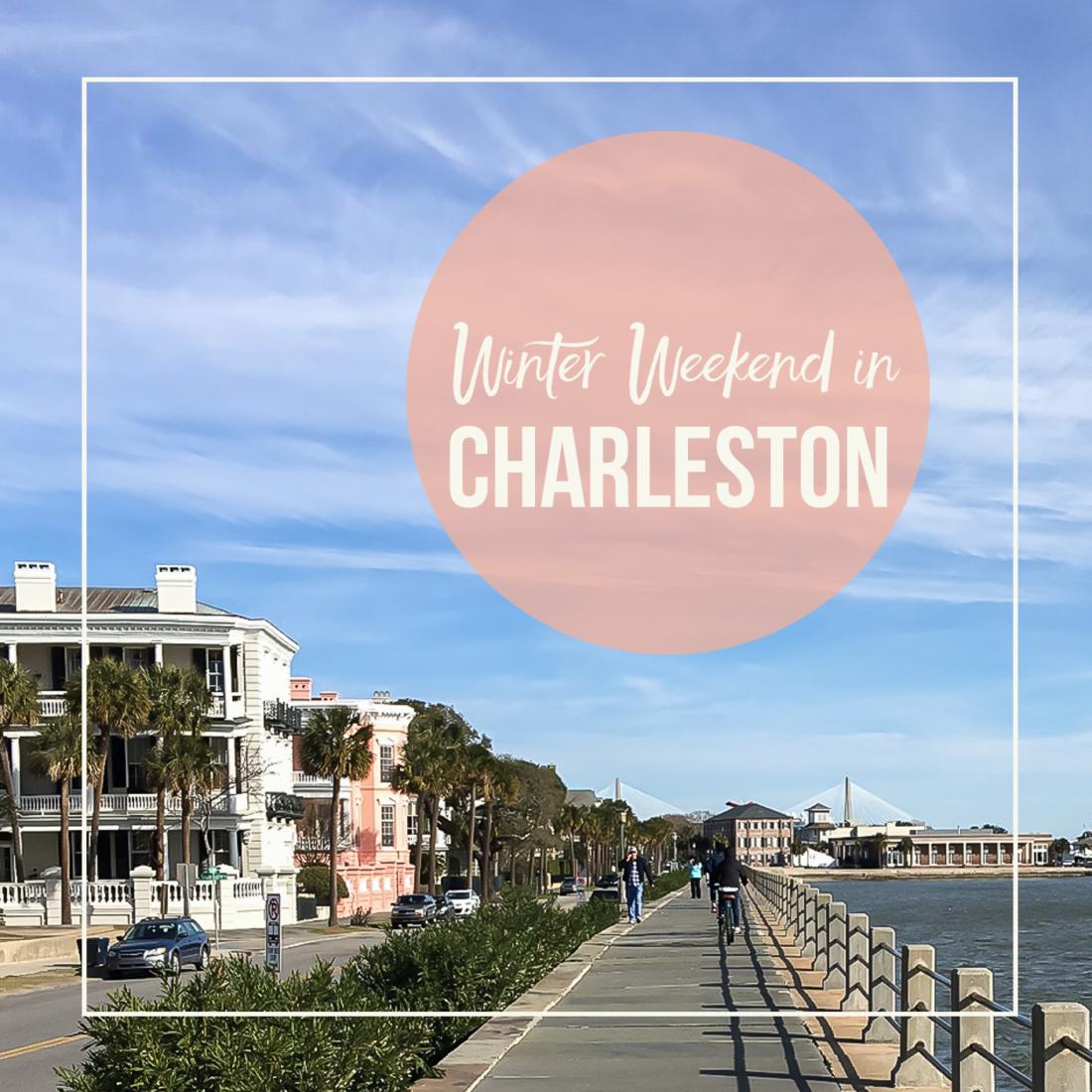 Winter Weekend in Charleston