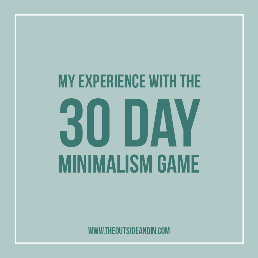 30 Day Minimalism Game - The Outside and In