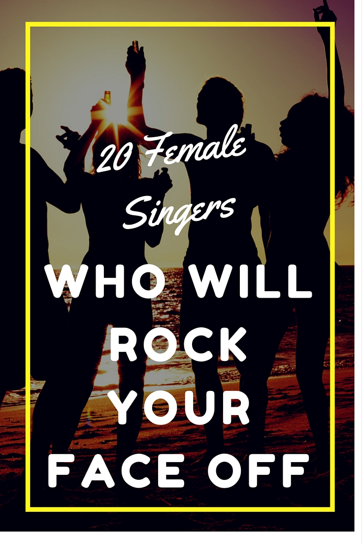 20 Female Singers Who Will Rock Your Face Off.