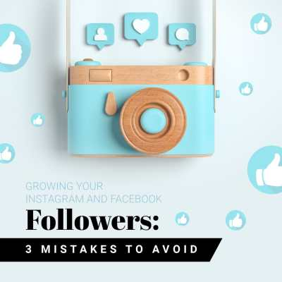 3 mistakes to avoid when growing your instagram and facebook followers