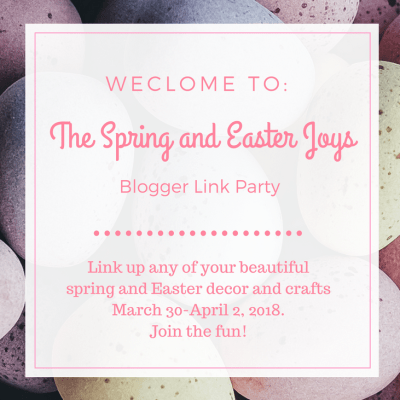 The Spring and Easter Joys Blogger Link Party!