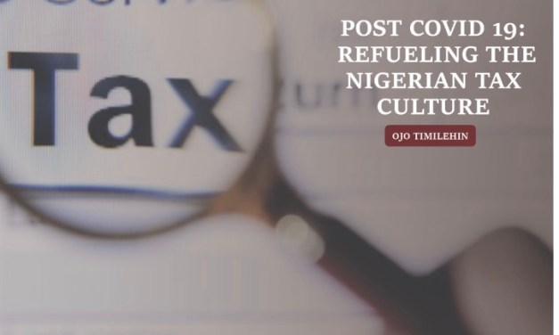 Post Covid 19: Refueling the Nigerian Tax Culture By Timilehin Ojo
