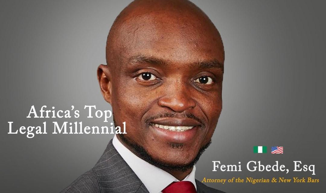 Femi Gbede, Esq: Africa's Legal Millennial