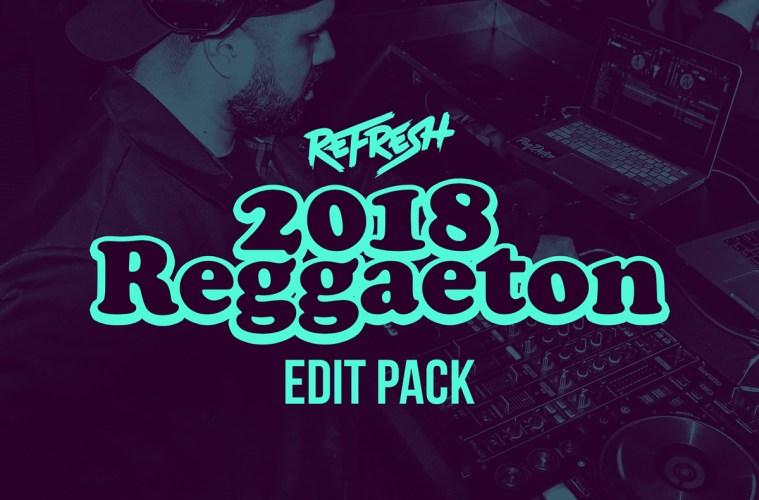 DJ Refresh 2018 Reggaeton Edit Pack