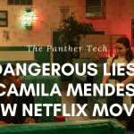 Dangerous Lies_ Camila Mendes New Netflix Movie.