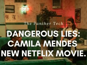 Dangerous Lies_ Camila Mendes New Netflix Movie.