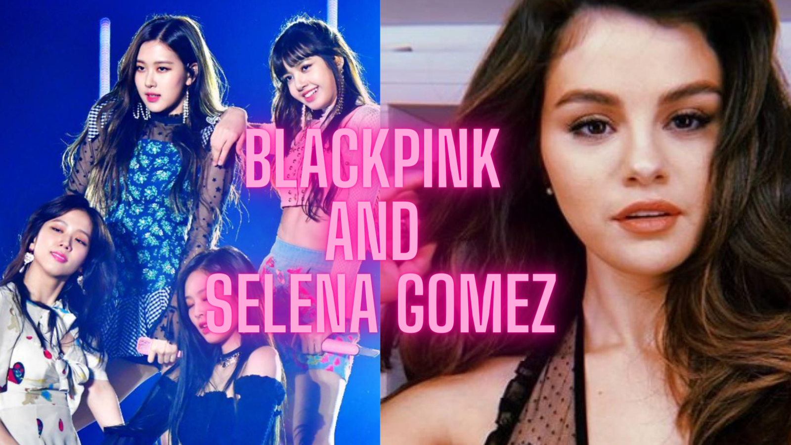 BlackPink will collab with Selena Gomez in August