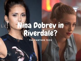 Is TVD Star Nina Dobrev Joining Riverdale Season 5?