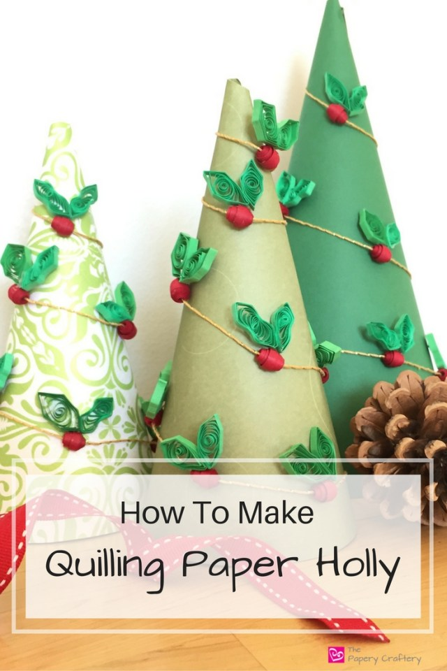 How to make quilling paper holly to string into garland for the holidays || www.thepaperycraftery.com