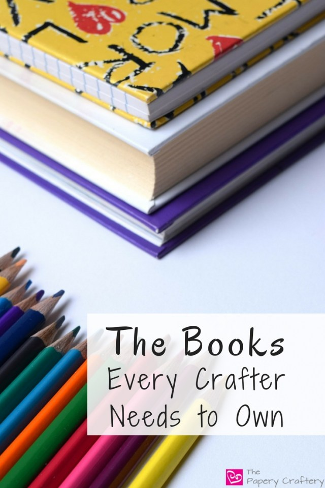 Find the perfect book to inspire your creativity ~ The Books Every Crafter Needs to Own    www.thepaperycraftery.com