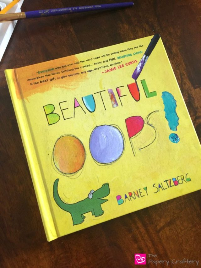 Beautiful Oops, An Art Book for Children. Stretch that imagination and see that no drip, drop or blotch is a mistake! || www.thepaperycraftery.com